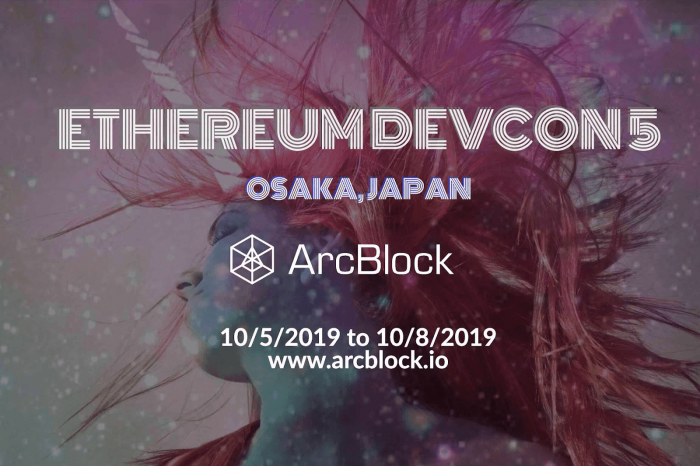 ArcBlock To Attend Ethereum Devcon 5 in Osaka, Japan and Preparing for Token Swap Services
