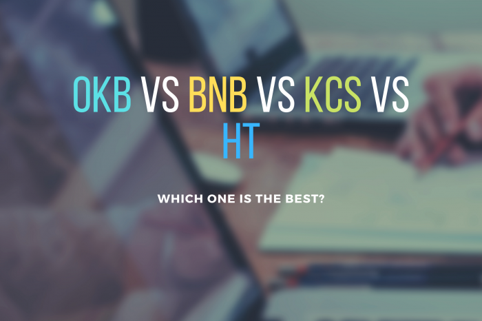 OKB, BNB, KCS, and HT: Which one is better?