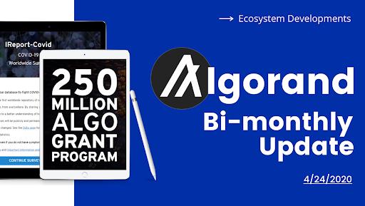 Algorand Bi-Monthly Report - March & April 2020 Ecosystem Developments
