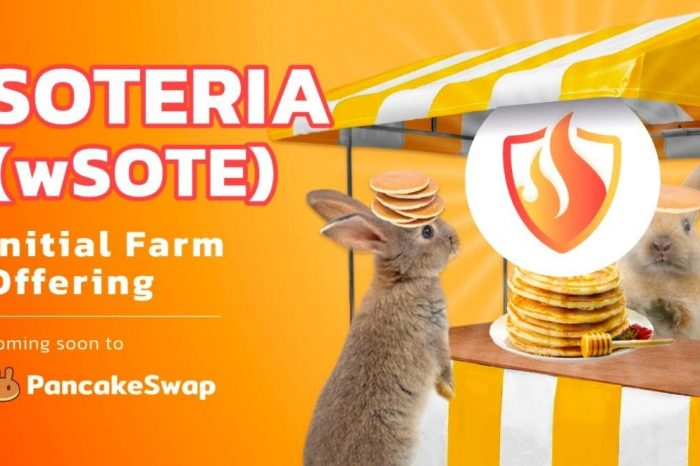 Fundraising Limit Triggered before Soteria IFO, wSOTE-BNB Farming is Bound to Gain High Returns