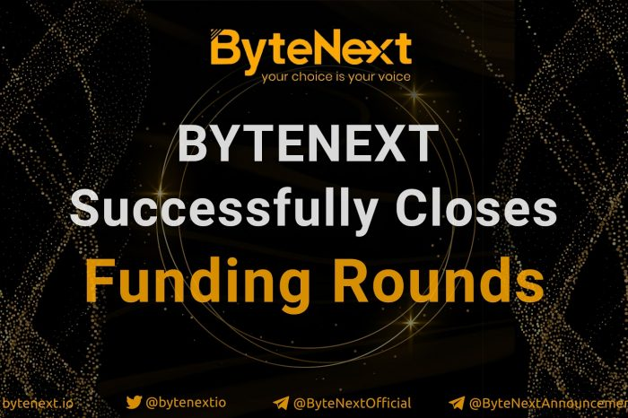 Global Blockchain Technology company ByteNext successfully closes funding rounds